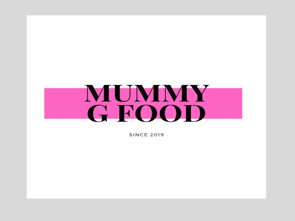 Mummy G Food